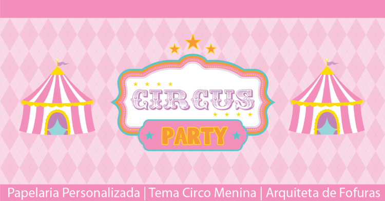 Tema Circo_Arquiteta de Fofuras